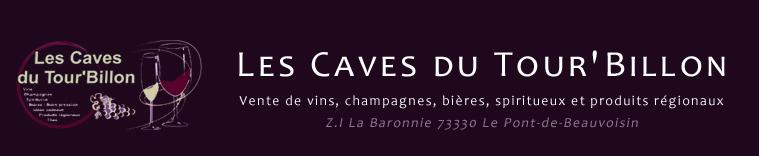 En-tête - Les Caves du Tour'Billon Vente de vins, champagnes, bières, spiritueux et produits régionaux Z.I La Baronnie 73330 Le Pont-de-Beauvoisin